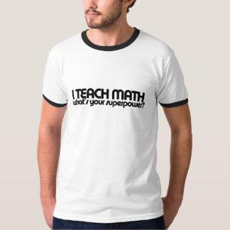 Ich unterrichte Mathe, was Ihre Supermacht ist Hemden