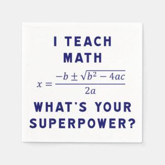 Ich unterrichte Mathe, was Ihre Supermacht ist? Serviette