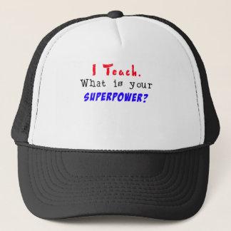 Ich unterrichte, was Ihr superpower.png ist Truckerkappe