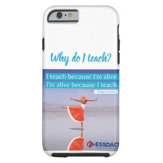 Ich unterrichte, weil ich lebendiger… iPhone 6/6S Tough iPhone 6 Hülle