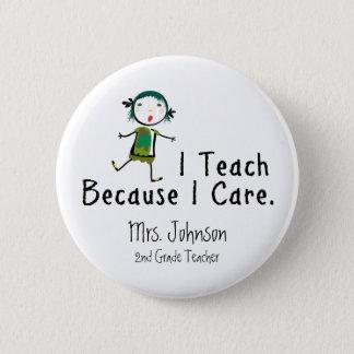 Ich unterrichte, weil ich mich interessiere runder button 5,7 cm