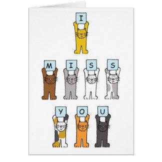 Ich verfehle Sie, niedliche Katzen Grußkarte