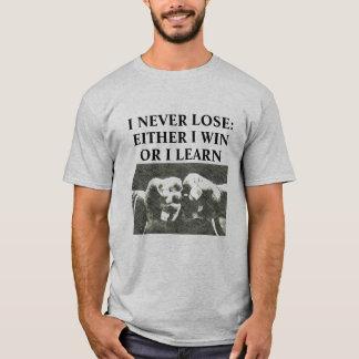 Ich verliere nie Kriegskunst-Shirt T-Shirt