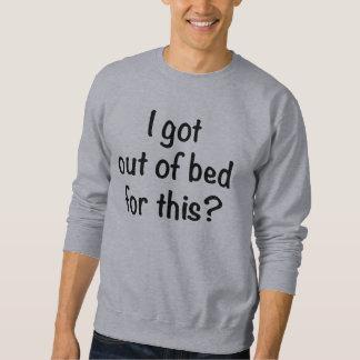 Ich verließ ein Bett für dieses? Strickjacke Sweatshirt