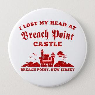 Ich verlor meinen Kopf am Bruch-Punkt-Schloss Runder Button 10,2 Cm