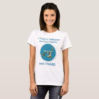 """Ich versuchte """"ENTLARVE"""" die FLACHE ERDE. und ICH T-Shirt"""