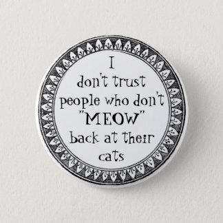 Ich vertraue nicht Leuten… Runder Button 5,7 Cm