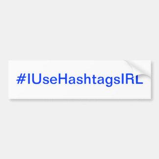 Ich verwende Hashtags im wirkliches Lebens-Twitter Autoaufkleber