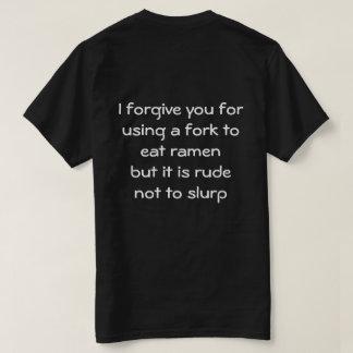 Ich verzeihe Ihnen für die Anwendung einer Gabel, T-Shirt