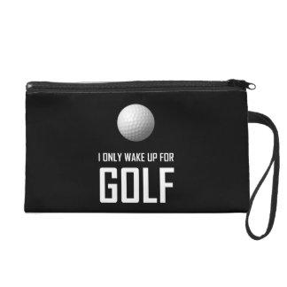 Ich wache nur für Golf auf Wristlet