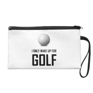 Ich wache nur für Golf auf Wristlet Handtasche