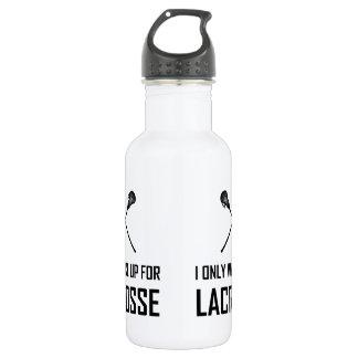 Ich wache nur für Lacrosse auf Trinkflasche