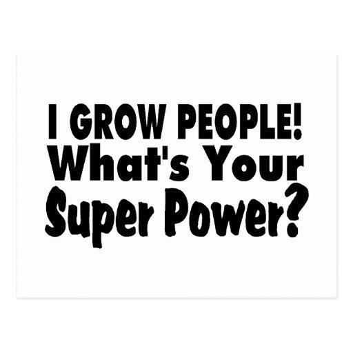 Ich wachse Leute. Was Ihr SuperPower ist Postkarte
