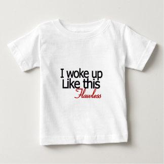 Ich wachte fehlerloses so auf baby t-shirt