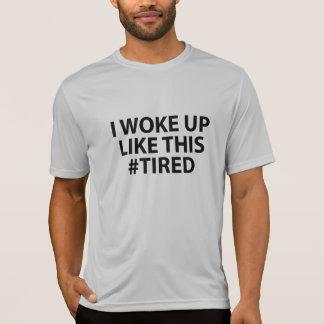 Ich wachte so… auf Müdes Shirt