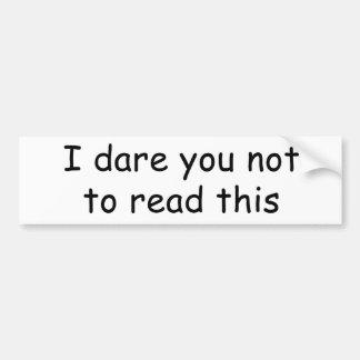 Ich wage Sie, dieses nicht zu lesen Autoaufkleber
