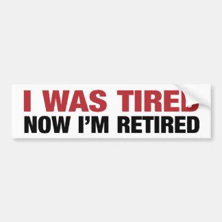 Ich war - jetzt pensionierter Autoaufkleber müde