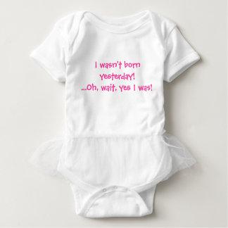 Ich war nicht gestern geboren! Oh, Wartezeit, ja Baby Strampler