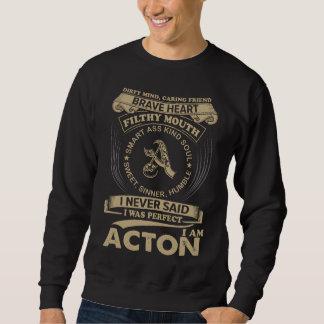 Ich war perfekt. Ich bin ACTON Sweatshirt