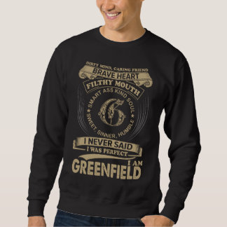Ich war perfekt. Ich bin GREENFIELD Sweatshirt