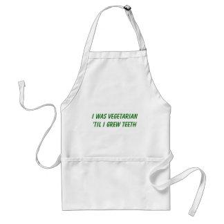 Ich war 'vegetarisch, bis ich ZÄHNE wuchs Schürze