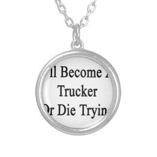 Ich werde ein Fernlastfahrer oder die das Halsketten