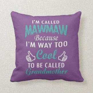 Ich werde MAWMAW ANGERUFEN Kissen