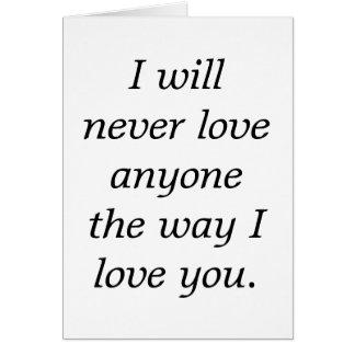 ich werde nie Liebe… Karte