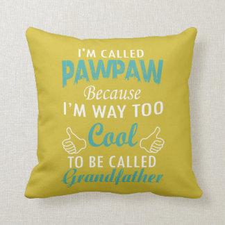 Ich werde PAWPAW ANGERUFEN Kissen