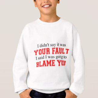 Ich werde Sie tadeln Sweatshirt