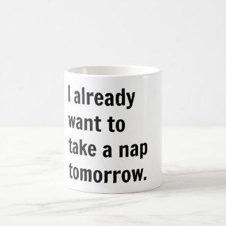 Ich will bereits, um ein Nickerchen morgen zu Kaffeetasse
