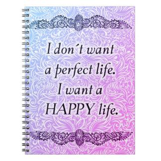 Ich will ein glückliches Leben - positives Quote´s Spiral Notizblock