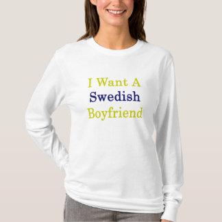 Ich will einen schwedischen Freund T-Shirt