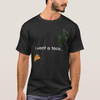Ich will einen Taco… T-Shirt
