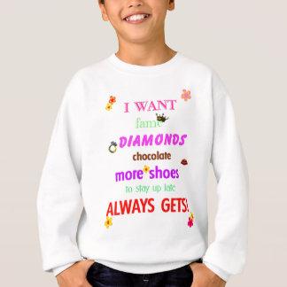 Ich will - erhält immer sweatshirt
