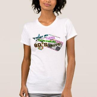 """""""Ich will mein Leben, um wie ein Achtzigerjahre T-Shirt"""