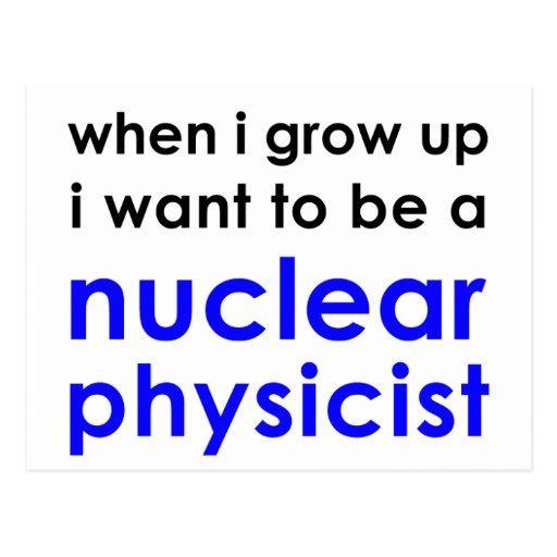 Ich will, um ein nuklearer Physiker zu sein Postkarte