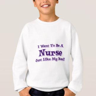 Ich will, um eine Krankenschwester zu sein Sweatshirt