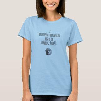 """""""Ich will, um wie ein DISCO-BALL zu funkeln! """" T-Shirt"""