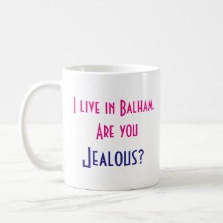 Ich wohne in Balham. Sind Sie eifersüchtig? Kaffeetasse