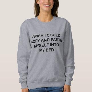 Ich wünsche, dass ich kopieren und sich kleben sweatshirt