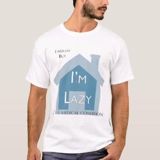 Ich wurde, aber ich bin faules sein Beschwerden T-Shirt