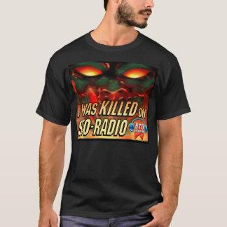 Ich wurde auf STO-RADIO GETÖTET T-Shirt