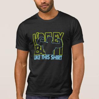 Ich würde biegen, aber ich mag dieses Shirt