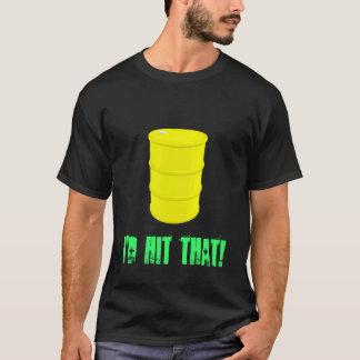 Ich würde den schlagen! Ölbarrel T-Shirt