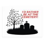 Ich würde eher am Friedhof sein Postkarte