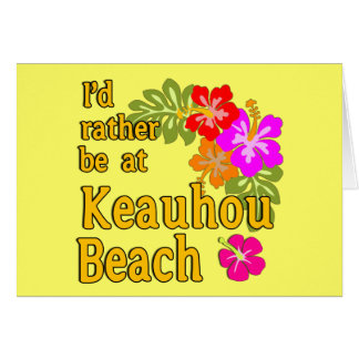 Ich würde eher an Keauhou Strand, Hawaii sein Grußkarte
