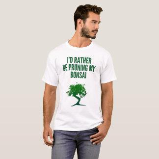 Ich würde eher Beschneidung meine Bonsais sein T-Shirt