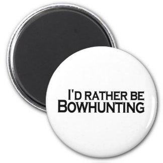 Ich würde eher Bowhunting sein Runder Magnet 5,7 Cm