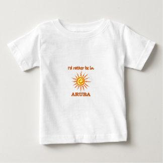 Ich würde eher in Aruba sein Baby T-shirt